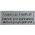 Football Sign Aggressions